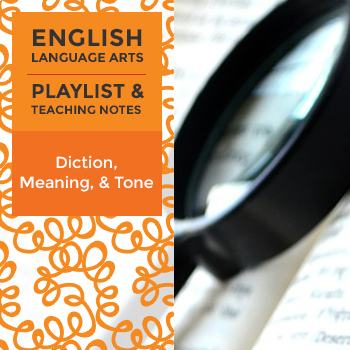 Diction, Meaning, and Tone – Playlist and Teaching Notes
