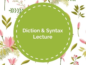 Diction vs Syntax Lecture