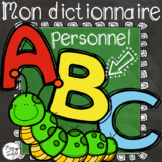 Dictionary Alphabet Book ~ French ~ Mon dictionnaire personnel