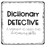 Dictionary Detective - A Dictionary Skills Activity
