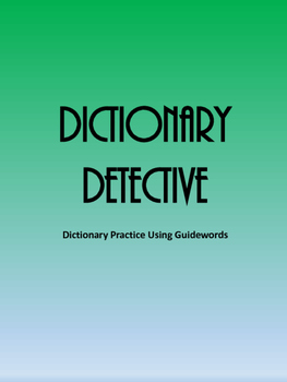 Dictionary Detective - Dictionary Practice Using Guidewords