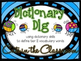 Dictionary Dig - Using Dictionary Skills to Build Vocabulary