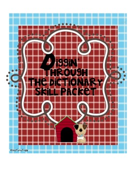 Dictionary Skill Packet - Diggin' Through the Dictionary- Common Core Aligned