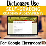 Dictionary Use SELF-GRADING Assessments for Google Classroom