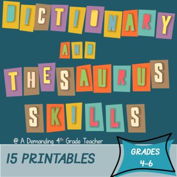 Dictionary and thesaurus skills: 15 printables; L.4.4.C, L.5.4.C; L.6.4.D