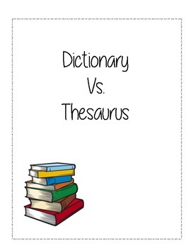 Dictionary vs. Thesaurus