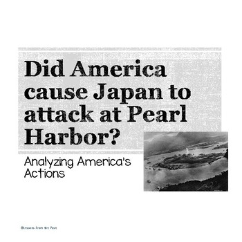 Did America cause Japan to attack at Pearl Harbor?