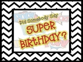 Did Somebody Say...Super Birthday?!