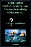 Pearl Harbor - Did U.S. Leaders Have Advance Knowledge of the Attack?