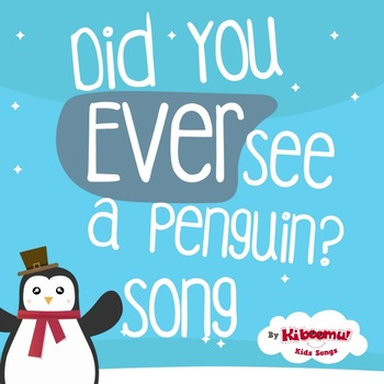 Did You Ever See a Penguin Waddle This Way and That Way Song
