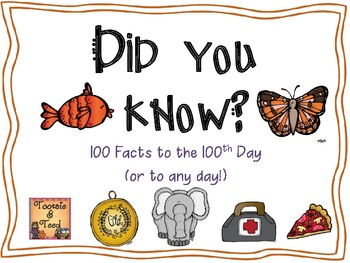 Did You Know?  100 Facts to the 100th Day or Any Day!