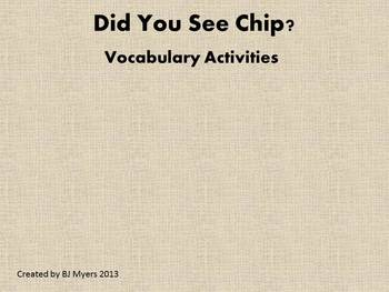 Did You See Chip? Vocabulary Unit