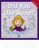 Did You Use Soap? A Child's Interactive Book of Fun & Learning