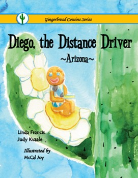 Diego, the Distance Driver  ~Arizona~  {soft cover book}