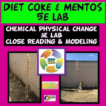 Chemical Physical Change Diet Coke and Mentos 5e Lab Close Reading & Modeling