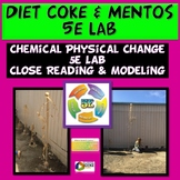 MS-PS1-5: Chemical Physical Change Diet Coke & Mentos 5e Close Reading Modeling