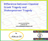 Difference between Classical Greek Tragedy and Shakespeare
