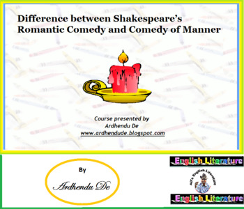 Difference between Shakespeare's Romantic Comedy and Comed
