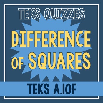 Difference of Squares Quiz (TEKS A.10F)