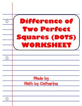 Difference of Two Perfect Squares (DOTS) Worksheet