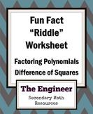 "Difference of Two Squares Fun Fact Worksheet / ""Riddle"" Worksheet / Homework"