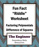 """Difference of Two Squares Fun Fact Worksheet / """"Riddle"""" Wo"""