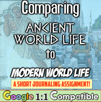 Differences in Daily Life: Comparing the Ancient World to the Modern World!
