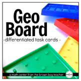 Differentiated Geo Board Task Cards: A 1st Grade Math Center