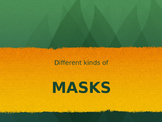 Different Kinds of Masks