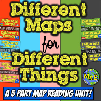 Different Maps for Different Things: A 5-Part Geography Unit! Teach Map Skills!