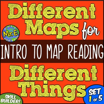 Different Maps for Different Things:  An Introductory Mini-Unit on Map Reading!