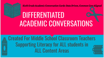 Differentiated Academic Conversations for Literacy in 6th Grade-BUNDLE