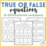 Differentiated Addition Subtraction True or False Equations- Equal Sign Meaning