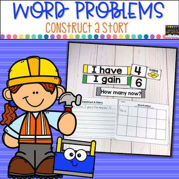 Word Problems Addition and Subtraction- Construct A Story