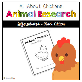 Differentiated Animal Research: All About Chickens Black Edition