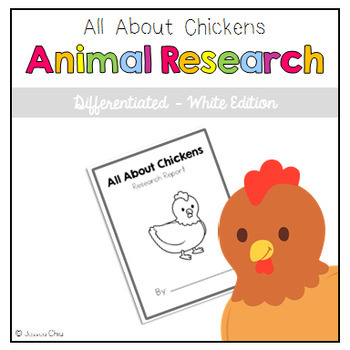 Differentiated Animal Research: All About Chickens White Edition