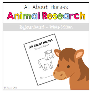 Differentiated Animal Research: All About Horses White Edition