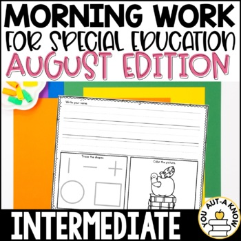 Intermediate Special Education Morning Work: August Edition {3 Levels!}
