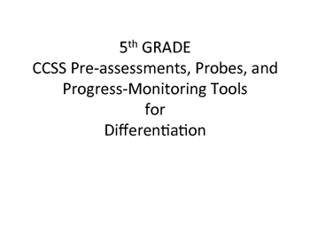 Differentiated CCSS Math NO PREP Progress Monitoring Toolk