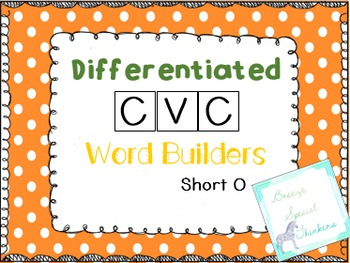 Differentiated CVC Word Builders (Short O)