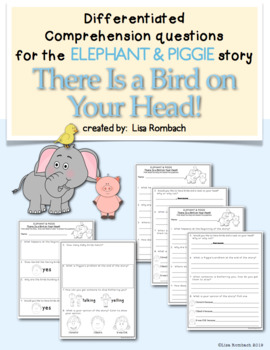 Differentiated Comprehension Elephant Piggie There is a Bird on Your Head
