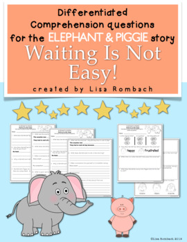 Differentiated Comprehension Questions Elephant & Piggie Waiting Is Not Easy!