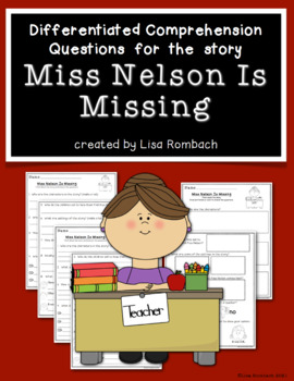 Differentiated Comprehension Questions Miss Nelson Is Missing