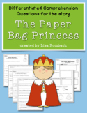 Differentiated Comprehension Questions for The Paper Bag Princess