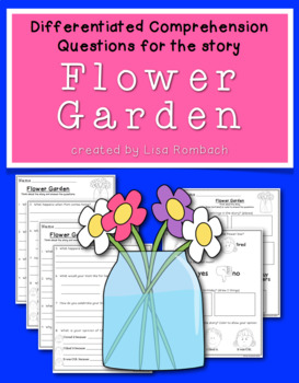 Differentiated Comprehension Questions for the story Flower Garden