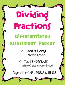 Differentiated Dividing Fractions Assessment Packet (Common Core Aligned)