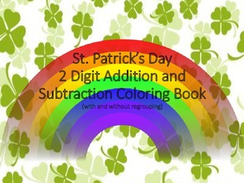 St. Patrick's Day Color by Number- DD Add & Subtract with and without Regrouping