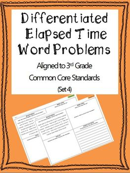 Differentiated Elapsed Time Word Problems 3rd Grade Common Core (Set 4)