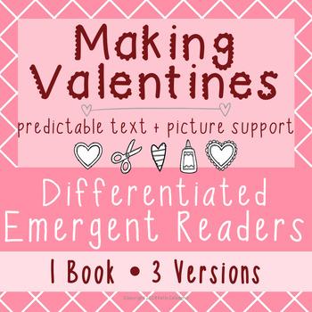 Differentiated Emergent Reader - Making Valentines