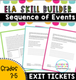 Differentiated Exit Tickets- Sequence of Events - Grades 3,4,5 RL 3.5, 4.5, 5.5